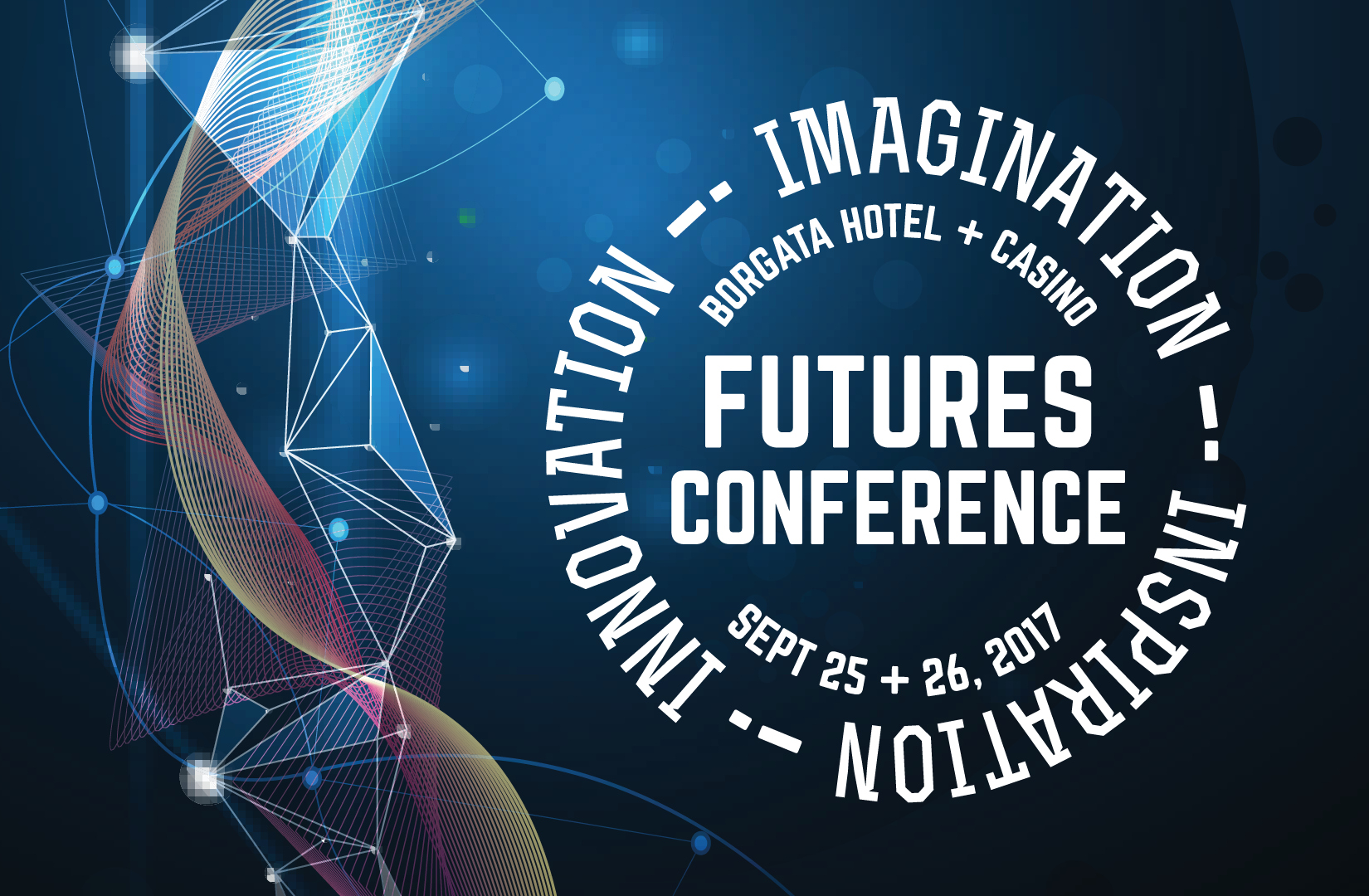 Futures Conference - innovation, Imagination, Inspiration - Borgata Hotel & Casino, September 25-27, 2017